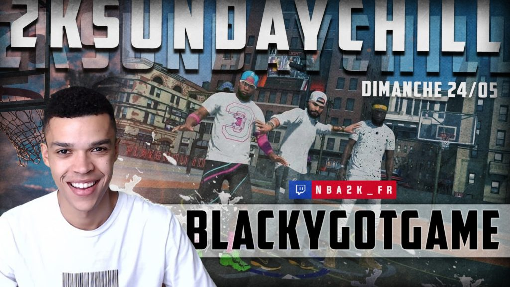 BlackyGotGame au rendez-vous du 2K Sunday Chill by NBA2KFR !