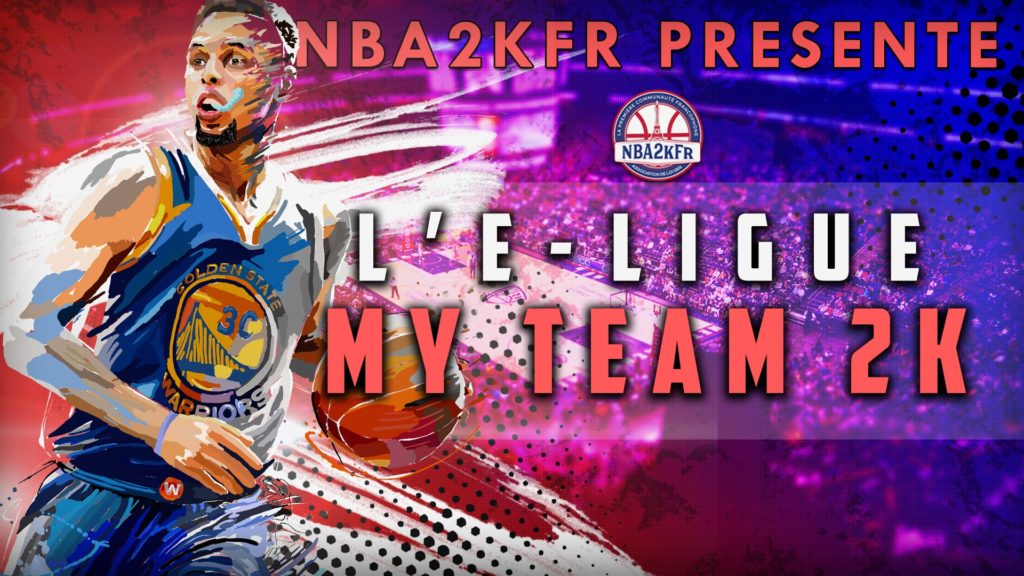 NBA2KFr présente l'eLigue My Team 2K !