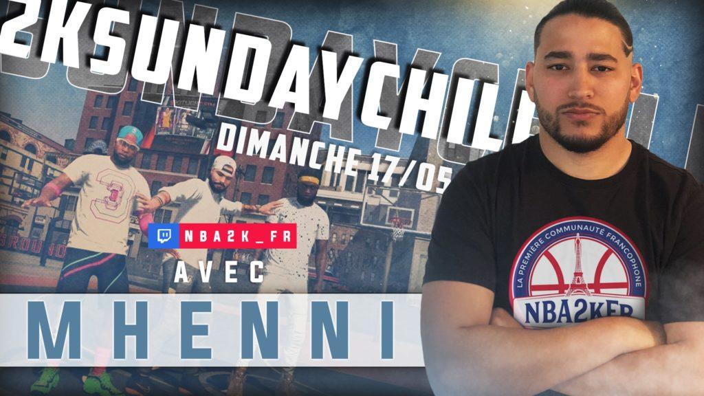 Mhenni présent lors du 2K Sunday Chill by NBA2KFR !