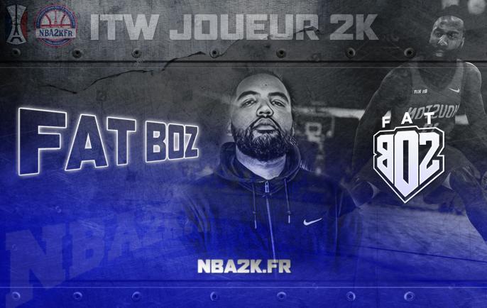 Joueur 2k interview : Fatboz